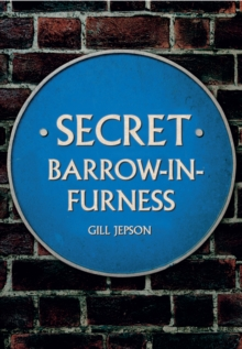 Secret Barrow-in-Furness, Paperback Book