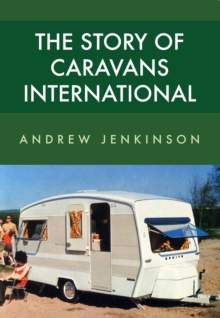 The Story of Caravans International, Paperback Book