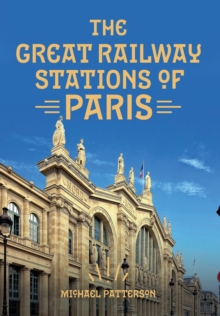 The Great Railway Stations of Paris, Paperback Book