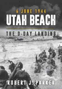 Utah Beach 6 June 1944 : The D-Day Landing, Paperback / softback Book