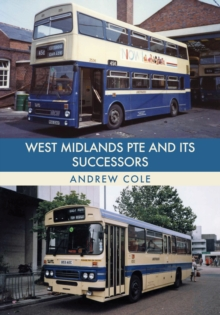 West Midlands PTE and Its Successors, Paperback Book