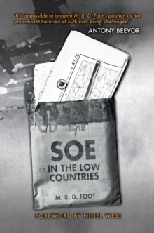 SOE in the Low Countries, Paperback Book