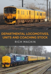 Departmental Locomotives, Units and Coaching Stock, Paperback / softback Book