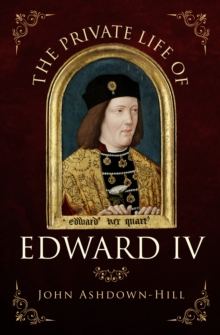 The Private Life of Edward IV, Paperback Book