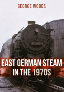 East German Steam in the 1970s, Paperback Book