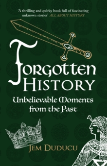 Forgotten History : Unbelievable Moments from the past, Paperback Book