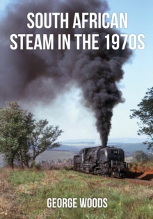 South African Steam in the 1970s, Paperback Book