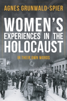 Women's Experiences in the Holocaust : In Their Own Words, Hardback Book