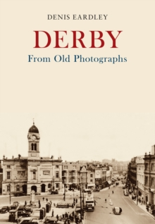 Derby from Old Photographs, Paperback Book