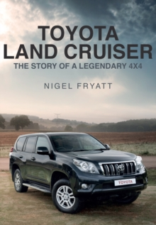 Toyota Land Cruiser : The Story of a Legendary 4x4, Paperback Book