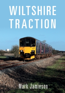 Wiltshire Traction, Paperback / softback Book