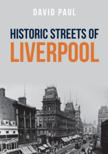 Historic Streets of Liverpool, Paperback / softback Book