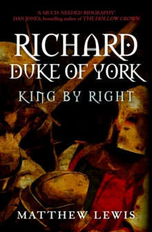 Richard, Duke of York : King by Right, Paperback Book