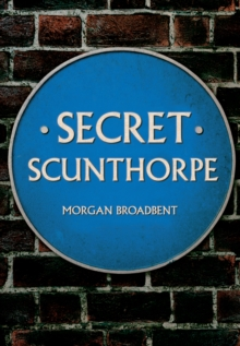 Secret Scunthorpe, Paperback Book