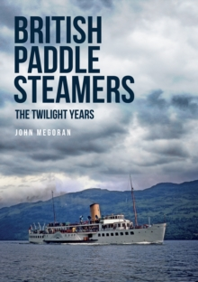 British Paddle Steamers The Twilight Years, Paperback Book