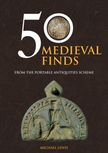 50 Medieval Finds from the Portable Antiquities Scheme, Paperback Book