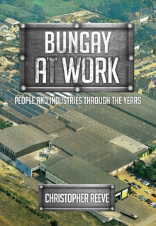 Bungay at Work : People and Industries Through the Years, Paperback Book