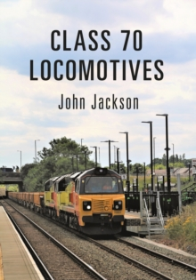 Class 70 Locomotives, Paperback Book
