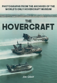 The Hovercraft : Photographs from the Archives of the World's Only Hovercraft Museum, Paperback / softback Book