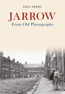 Jarrow From Old Photographs, Paperback Book