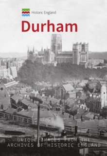 Historic England: Durham : Unique Images from the Archives of Historic England, Paperback Book