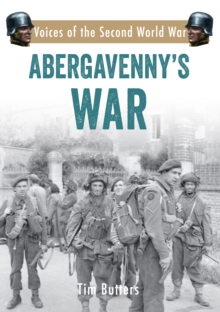 Abergavenny's War : Voices of the Second World War, Paperback Book
