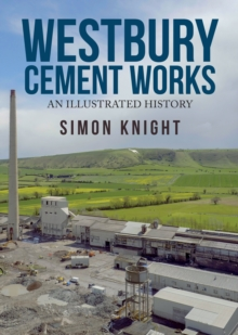 Westbury Cement Works : An Illustrated History, Paperback Book