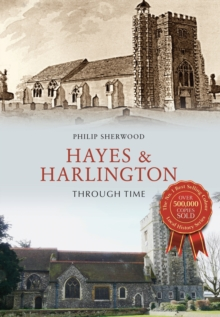 Hayes & Harlington Through Time, Paperback Book