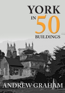York in 50 Buildings, Paperback / softback Book