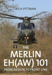 The Merlin EH(AW) 101 : From Design to Front Line, Paperback / softback Book