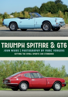 Triumph Spitfire & GT6 : Setting the Small Sports Car Standard, Paperback / softback Book