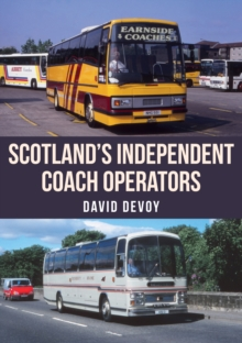 Scotland's Independent Coach Operators, Paperback / softback Book