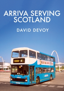 Arriva Serving Scotland, Paperback / softback Book