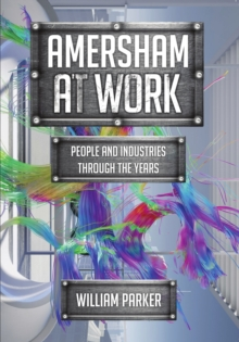 Amersham at Work : People and Industries Through the Years, Paperback Book