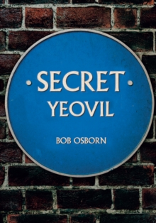 Secret Yeovil, Paperback Book