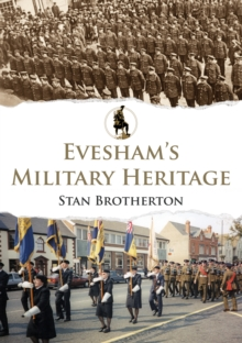 Evesham's Military Heritage, Paperback Book