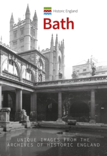 Historic England: Bath : Unique Images from the Archives of Historic England, Paperback / softback Book