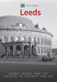Historic England: Leeds : Unique Images from the Archives of Historic England, Paperback Book