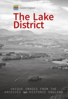 Historic England: The Lake District : Unique Images from the Archives of Historic England, Paperback Book
