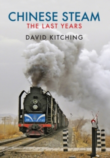 Chinese Steam : The Last Years, Paperback Book