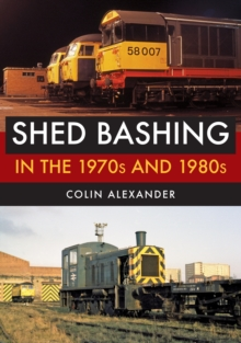 Shed Bashing in the 1970s and 1980s, Paperback / softback Book