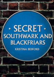 Secret Southwark and Blackfriars, Paperback / softback Book