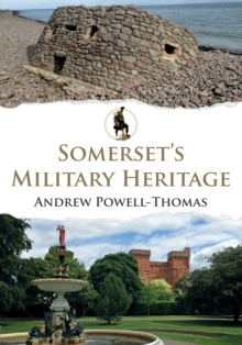 Somerset's Military Heritage, Paperback / softback Book