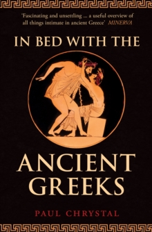 In Bed with the Ancient Greeks, Paperback / softback Book