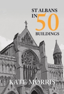 St Albans in 50 Buildings, Paperback Book