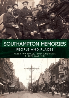 Southampton Memories : People and Places, Paperback / softback Book