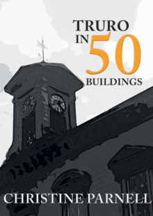 Truro in 50 Buildings, Paperback Book