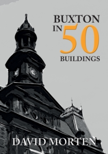 Buxton in 50 Buildings, Paperback Book