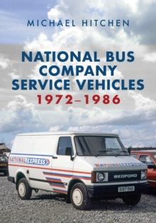 National Bus Company Service Vehicles 1972-1986, Paperback / softback Book