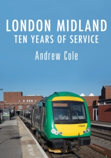 London Midland : Ten Years of Service, Paperback Book